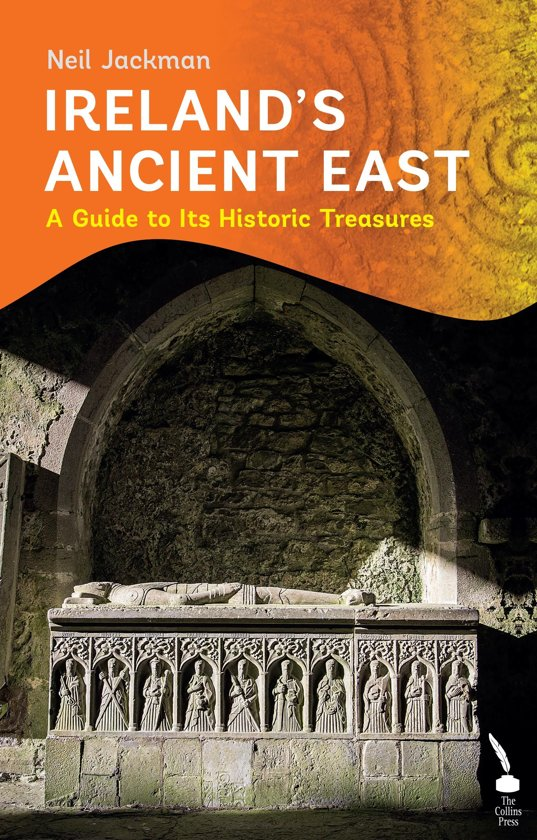 Ireland's Ancient East: A Guide to Its Historic Treasures