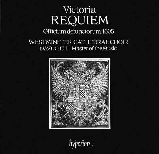Victoria: Requiem Mass / Hill, Westminster Cathedral Choir