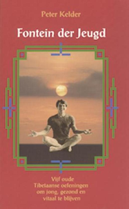 Fontein der jeugd - Vijf oude Tibetaanse oefeningen om jong en vitaal te blijven