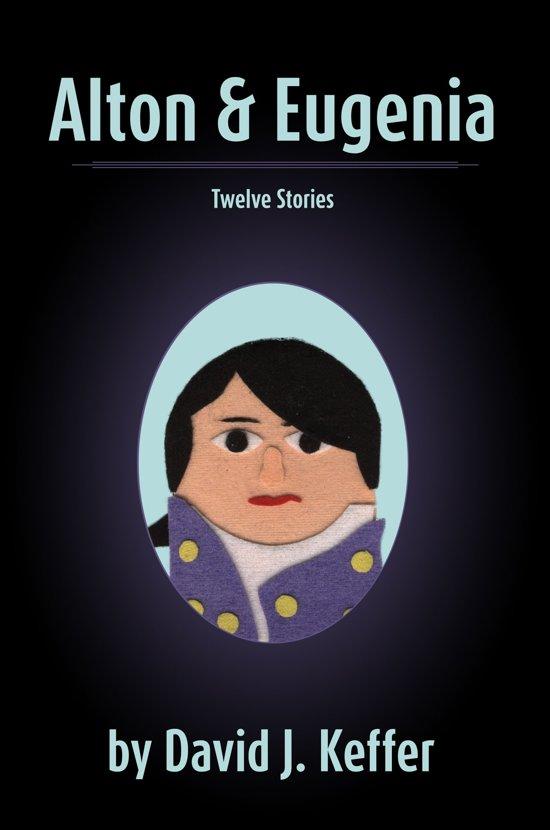 Alton & Eugenia: Twelve Stories