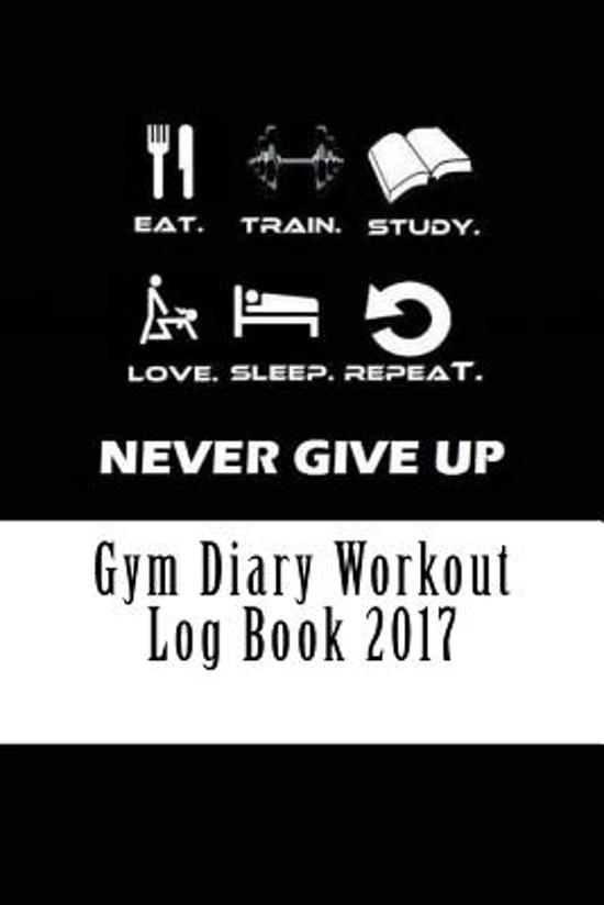 gym diary workout log book 2017 best gym diary workout