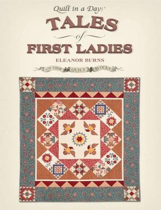 Tales of First Ladies & Their Quilt Blocks