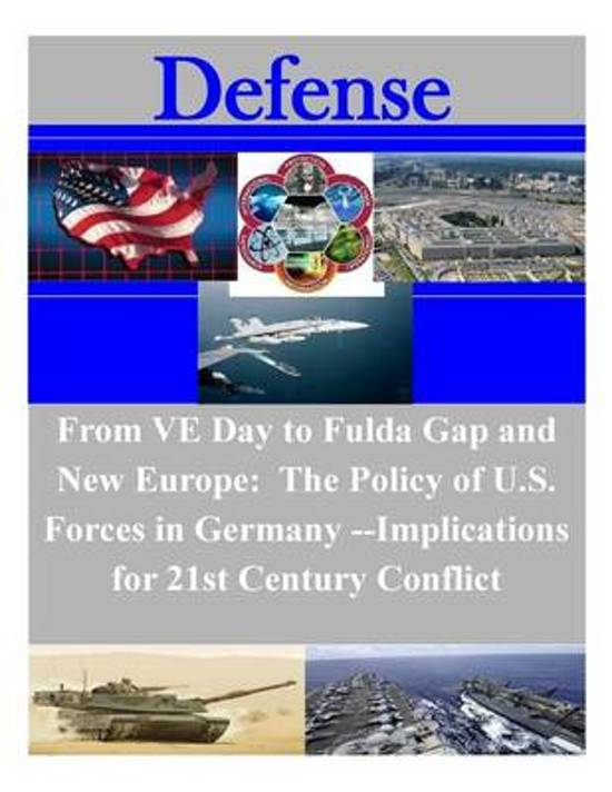 From Ve Day to the Fulda Gap and New Europe