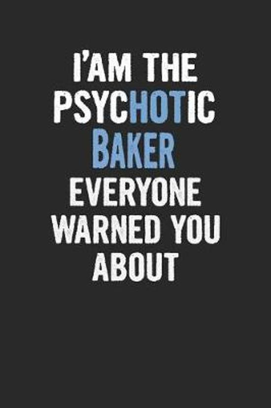 I'am the Psychotic Baker Everyone Warned You about