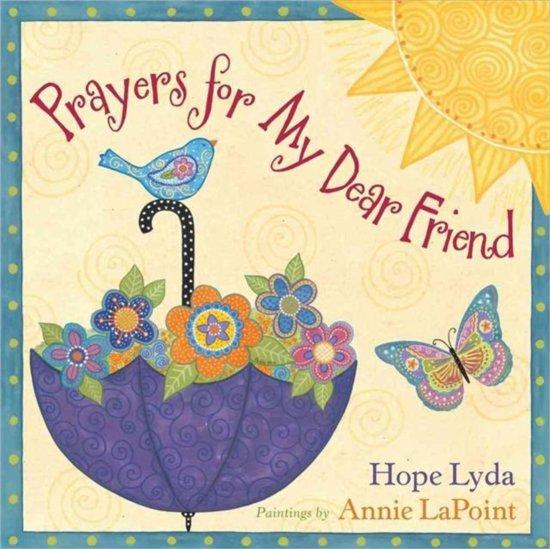 Bolcom Prayers For My Dear Friend 9780736938440 Hope Lyda