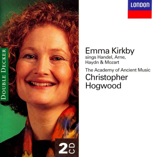 Emma Kirkby sings Handel, Arne, Haydn & Mozart / Hogwood