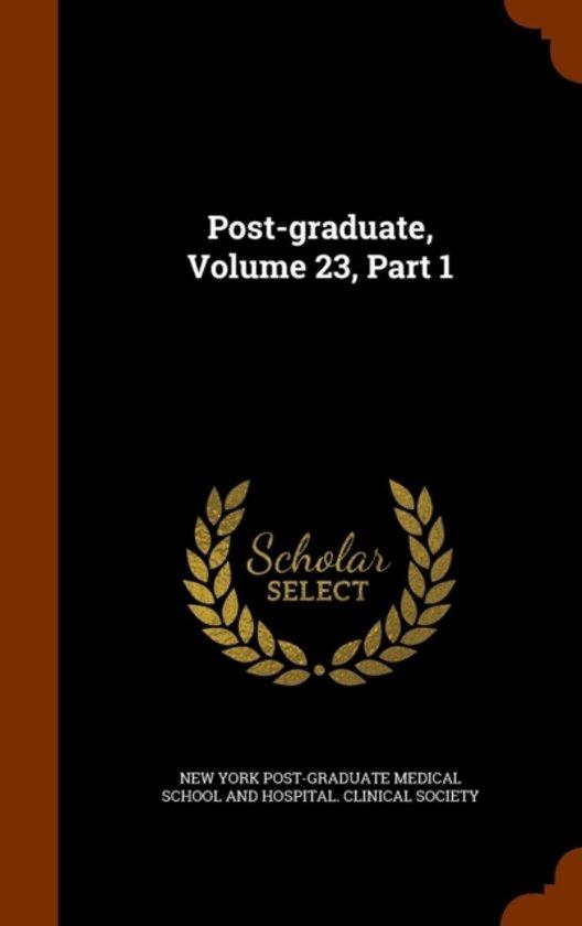 Post-Graduate, Volume 23, Part 1