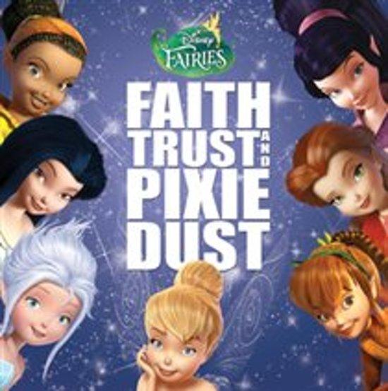 Disney Fairies: Faith Trust & Pixie Dust