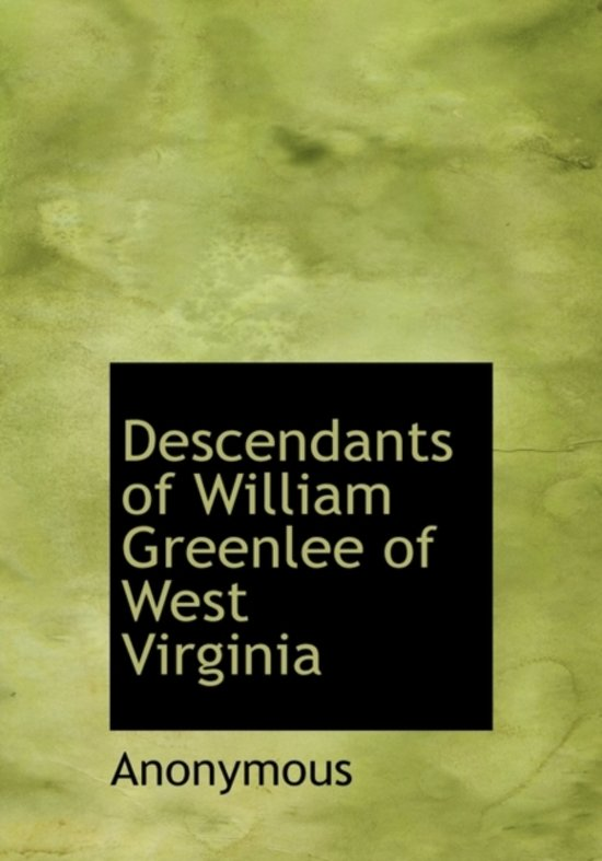 Descendants of William Greenlee of West Virginia