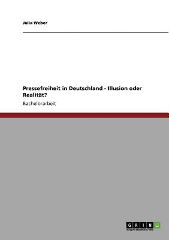 Pressefreiheit in Deutschland - Illusion Oder Realitat?