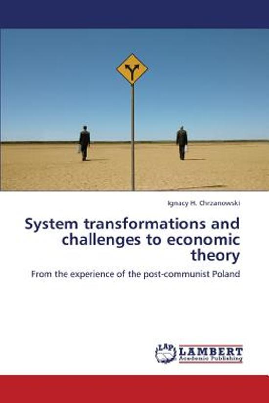 System Transformations and Challenges to Economic Theory