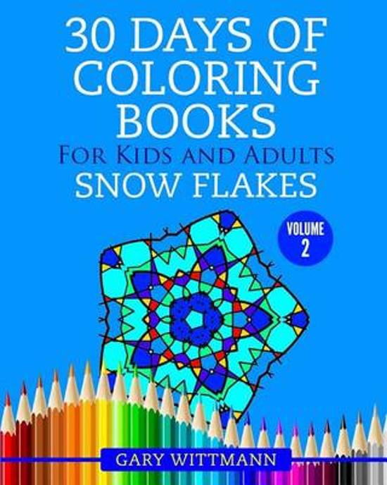 30 Days of Coloring Books for Kids and Adults Volume 2 Snowflakes