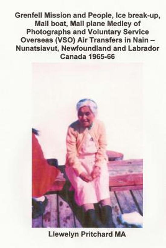 Grenfell Mission and People, Ice Break-Up, Mail Boat, Mail Plane, Medley of Photographs and Voluntary Service Overseas (Vso) Air Transfers in Nain - Nunatsiavut, Newfoundland and Labrador, Canada 1965-66