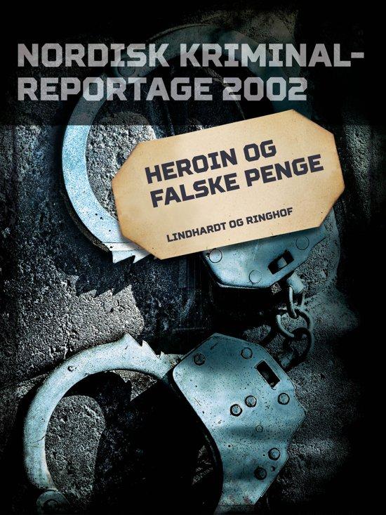 Heroin og falske penge