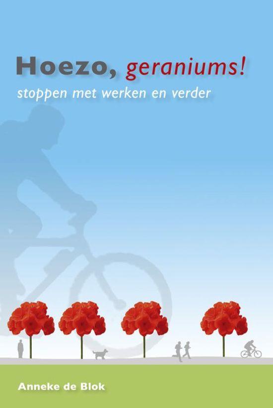 bol   hoezo geraniums, anneke de blok   9789043907620   boeken