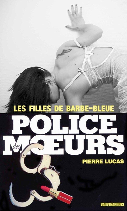 Boek cover Police des moeurs n°7 Les filles de Barbe bleue van Pierre Lucas (Onbekend)