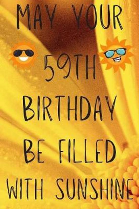 May Your 59th Birthday Be Filled With Sunshine: Funny 59th Birthday Gift Sunshine Journal / Notebook / Diary (6 x 9 - 110 Blank Lined Pages)