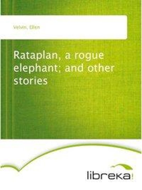 Rataplan, a rogue elephant : and other stories