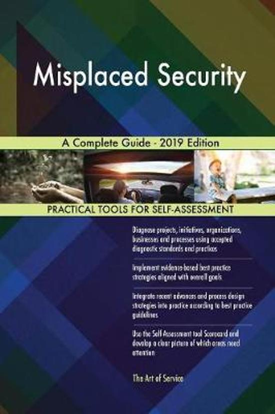 Misplaced Security A Complete Guide - 2019 Edition