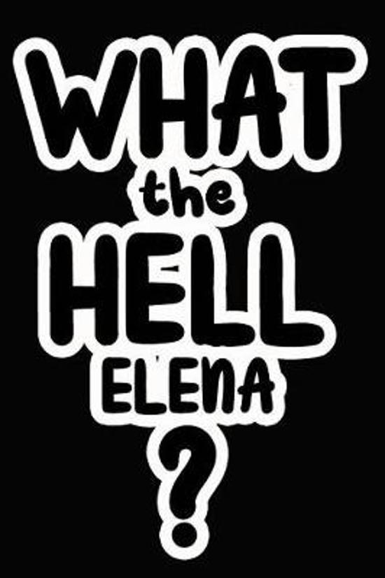 What the Hell Elena?
