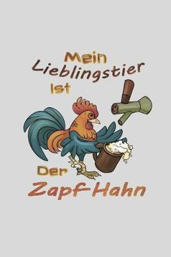 Mein Lieblingstier Ist Der Zapf-Hahn: Kalender 2020 Witziges Geschenk F�r Bayern Terminkalender Monatsplaner Brauer Bier