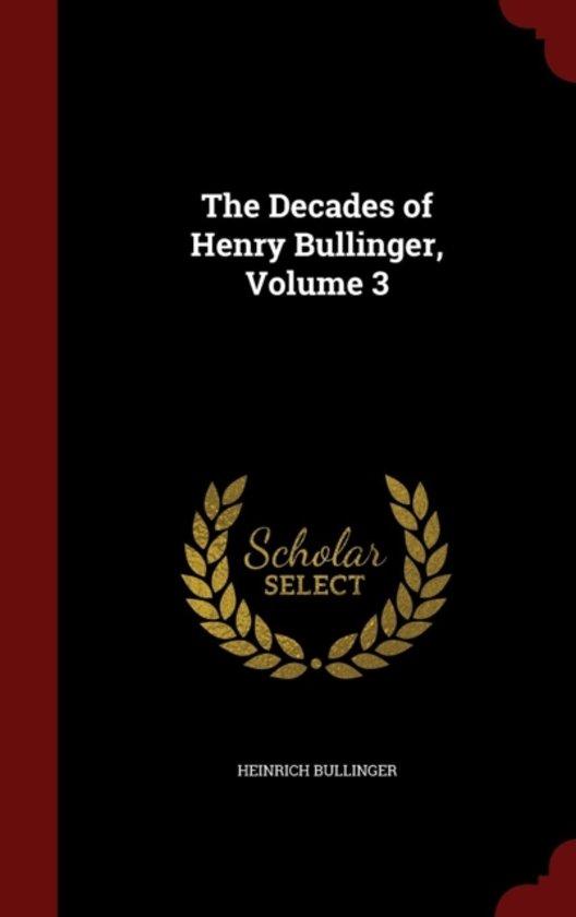 The Decades of Henry Bullinger; Volume 3
