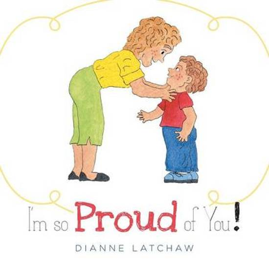 Bolcom Im So Proud Of You Dianne Latchaw 9781460241073 Boeken
