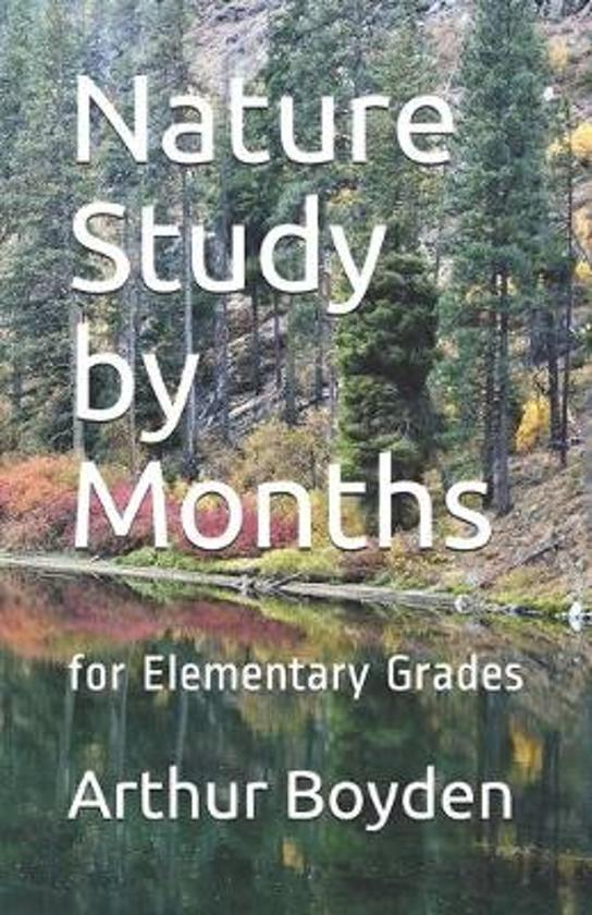 Nature Study by Months: for Elementary Grades