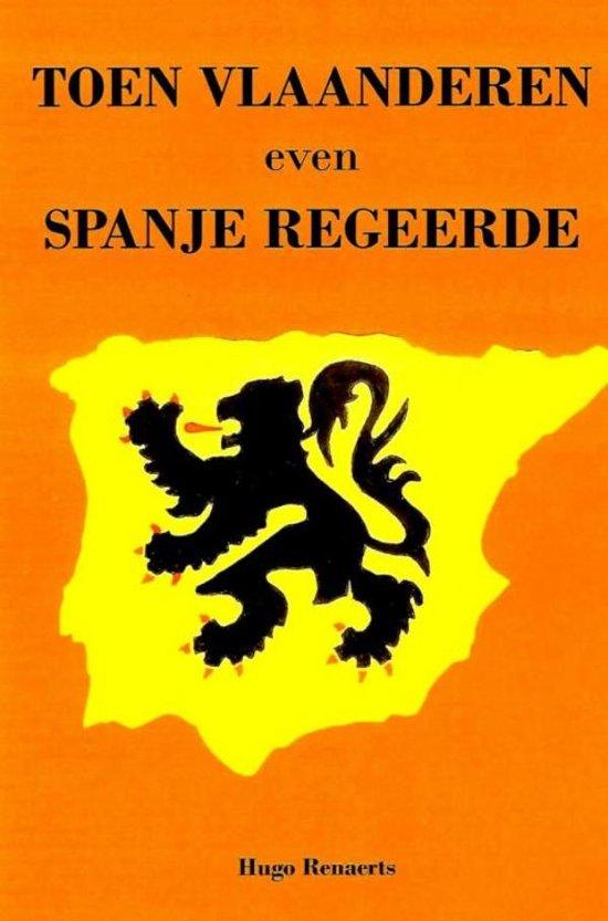 Toen Vlaanderen even Spanje regeerde
