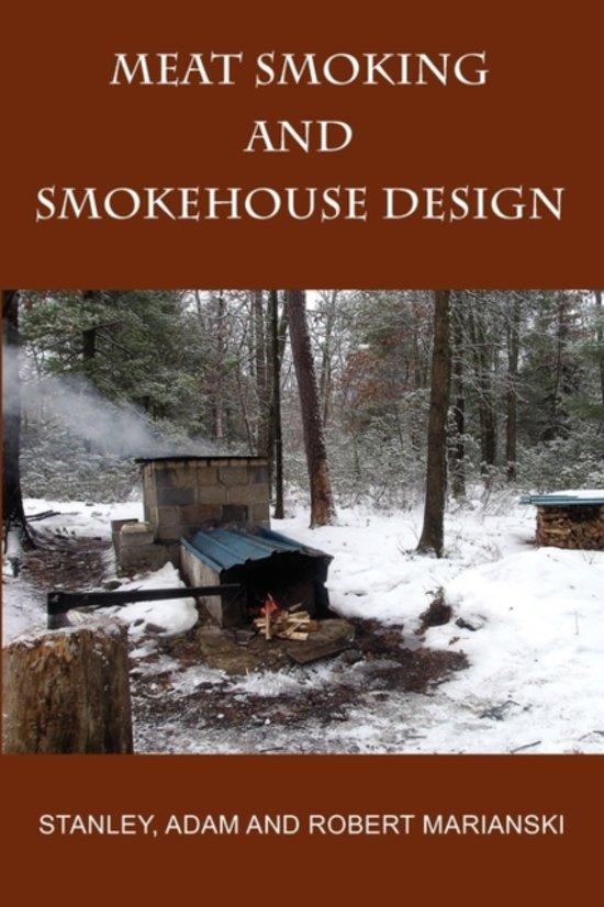 Bolcom Meat Smoking And Smokehouse Design 9780982426708