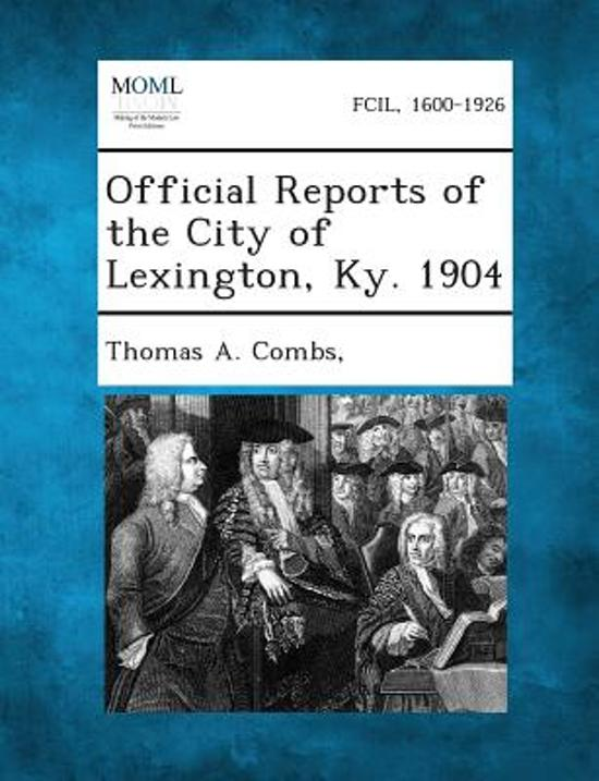 Official Reports of the City of Lexington, KY. 1904