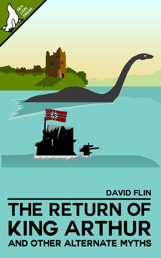 The Return of King Arthur and other alternate myths