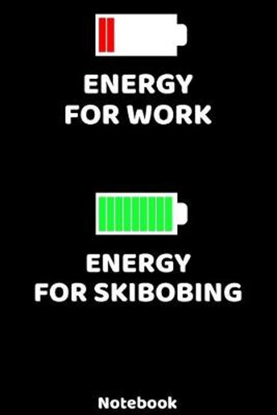 Energy for Work - Energy for Skibobbing Notebook: 120 ruled Pages 6'x9'. Journal for Player and Coaches. Writing Book for your training, your notes at