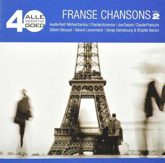 Various Artists - Alle 40 Goed Franse Chansons