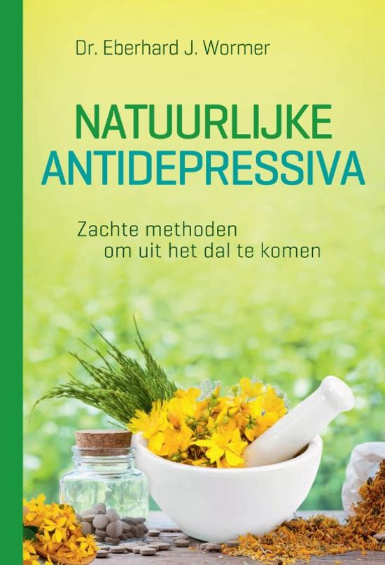 Natuurlijke antidepressiva -  zachte methoden om uit het dal te komen