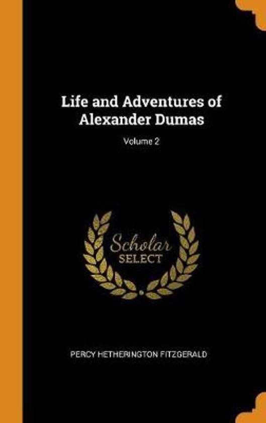 Life and Adventures of Alexander Dumas; Volume 2
