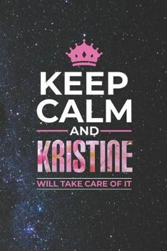 Keep Calm and Kristine Will Take Care of It