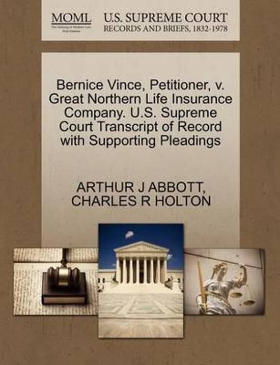 Bernice Vince, Petitioner, V. Great Northern Life Insurance Company. U.S. Supreme Court Transcript of Record with Supporting Pleadings