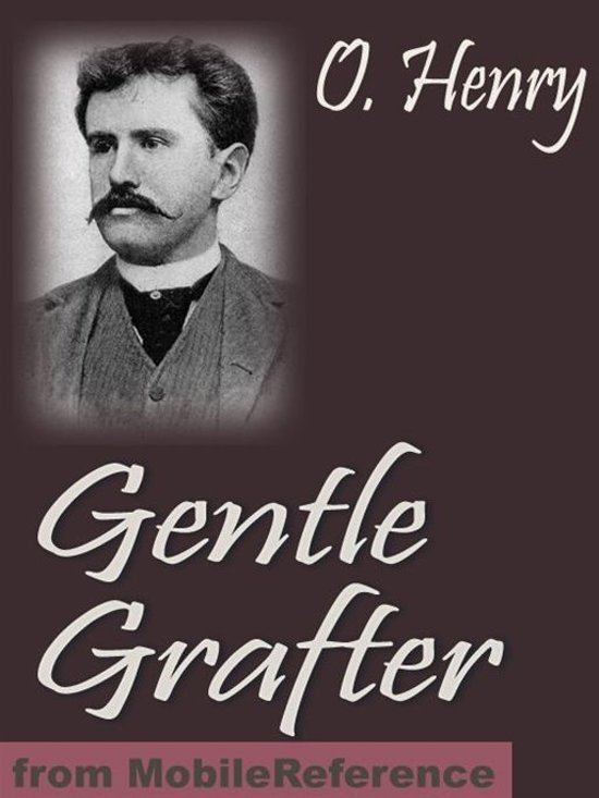 Gentle Grafter. Illustrated (Mobi Classics)