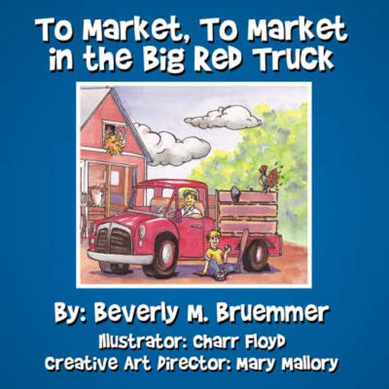 To Market, To Market in the Big Red Truck