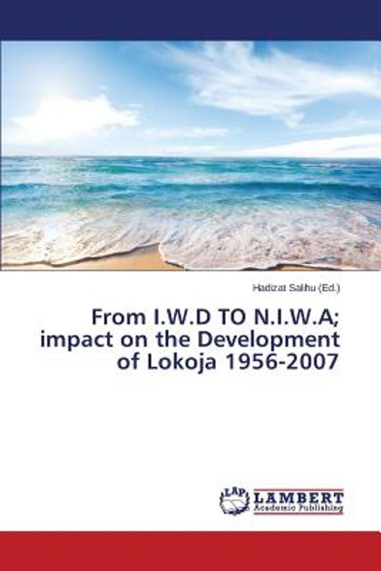 From I.W.D to N.I.W.A; Impact on the Development of Lokoja 1956-2007