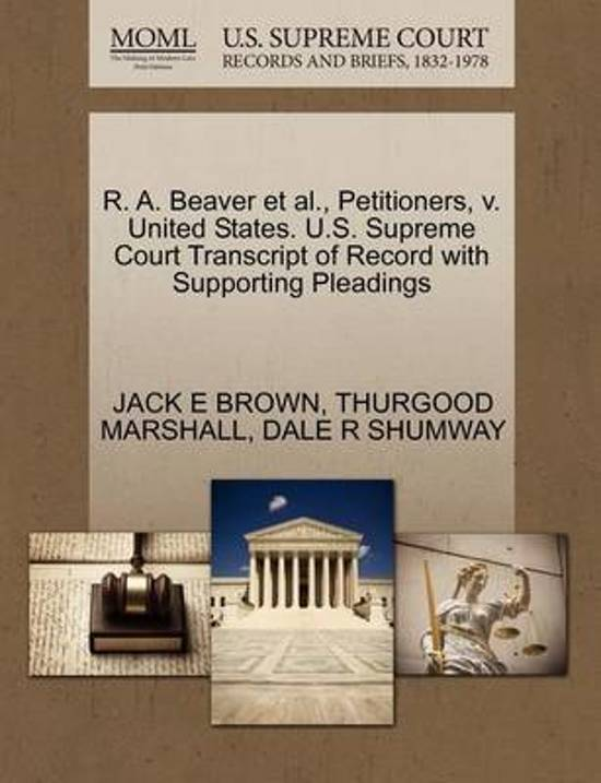 R. A. Beaver et al., Petitioners, V. United States. U.S. Supreme Court Transcript of Record with Supporting Pleadings