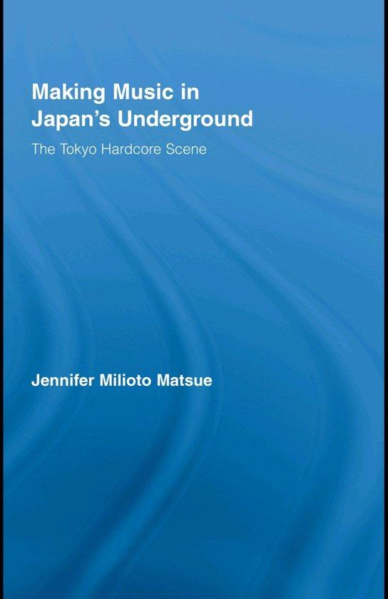 Making Music in Japan's Underground: The Tokyo Hardcore Scene