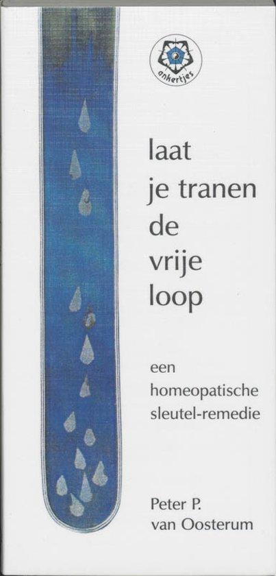 Laat je tranen de vrije loop - P.P. Van Oosterum pdf epub