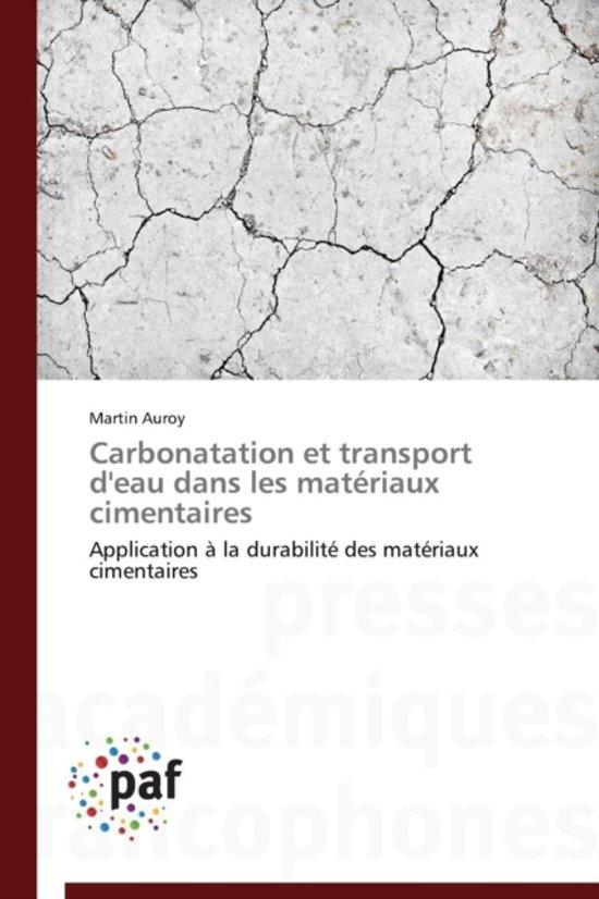 Carbonatation Et Transport d'Eau Dans Les Mat�riaux Cimentaires