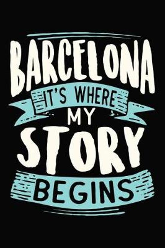 Barcelona It's where my story begins
