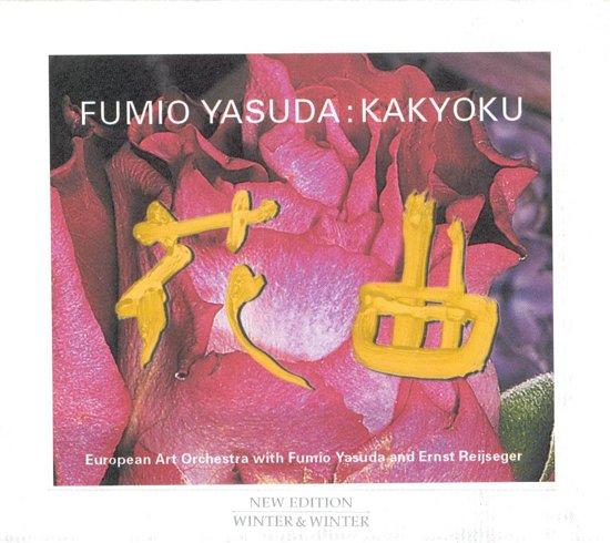 Yasuda: Kakyoku / Yasuda, Reijseger, Ruf, European Art Orchestra