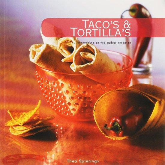 Boek cover Tacos & Tortillas van Thea Spierings (Paperback)