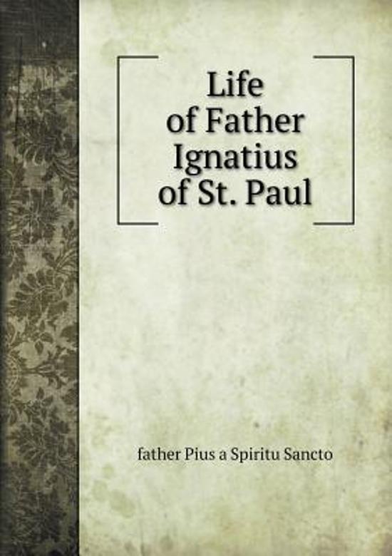 Life of Father Ignatius of St. Paul