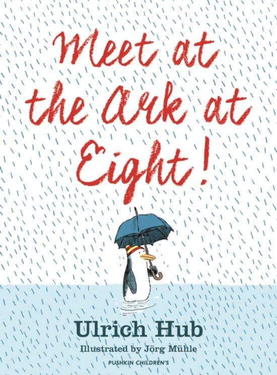 Boek cover Meet at the Ark at Eight! van Ulrich Hub (Paperback)